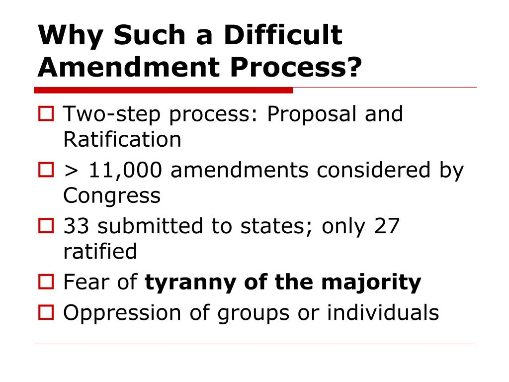 Why Such a Difficult Amendment Process?