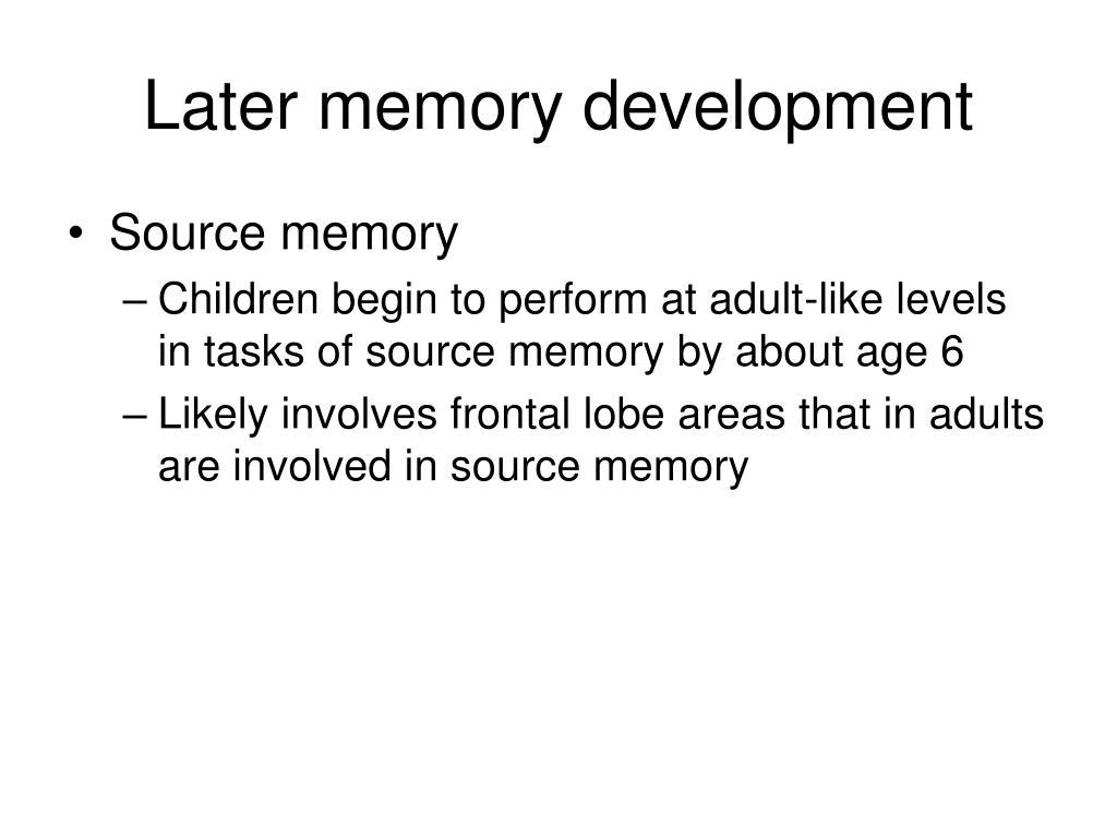 Later memory development