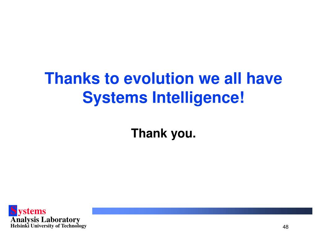 Thanks to evolution we all have Systems Intelligence!