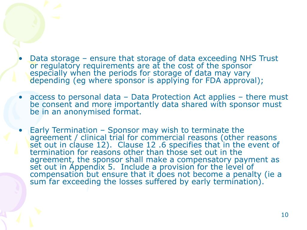 Data storage – ensure that storage of data exceeding NHS Trust or regulatory requirements are at the cost of the sponsor especially when the periods for storage of data may vary depending (eg where sponsor is applying for FDA approval);