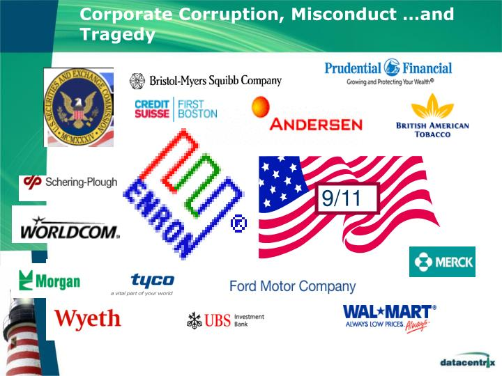 Corporate Corruption, Misconduct …and Tragedy