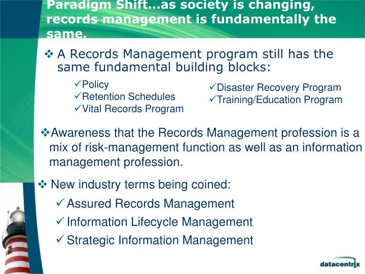 Paradigm Shift…as society is changing, records management is fundamentally the same.
