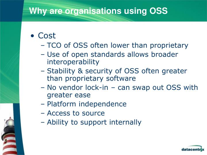 Why are organisations using OSS