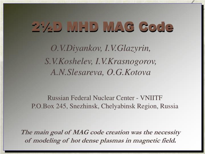 2½D MHD MAG Code