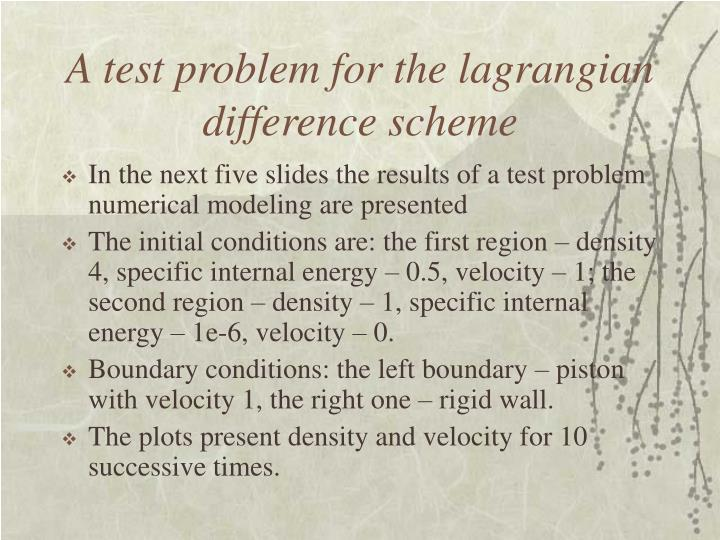 A test problem for the lagrangian difference scheme