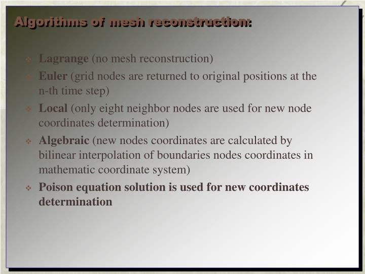 Algorithms of mesh reconstruction: