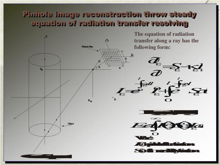 Pinhole image reconstruction throw steady