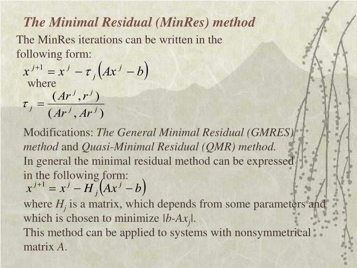 The Minimal Residual (MinRes) method