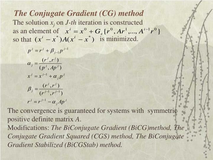 The Conjugate Gradient (CG) method