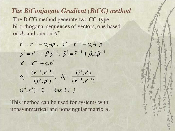 The BiConjugate Gradient (BiCG) method
