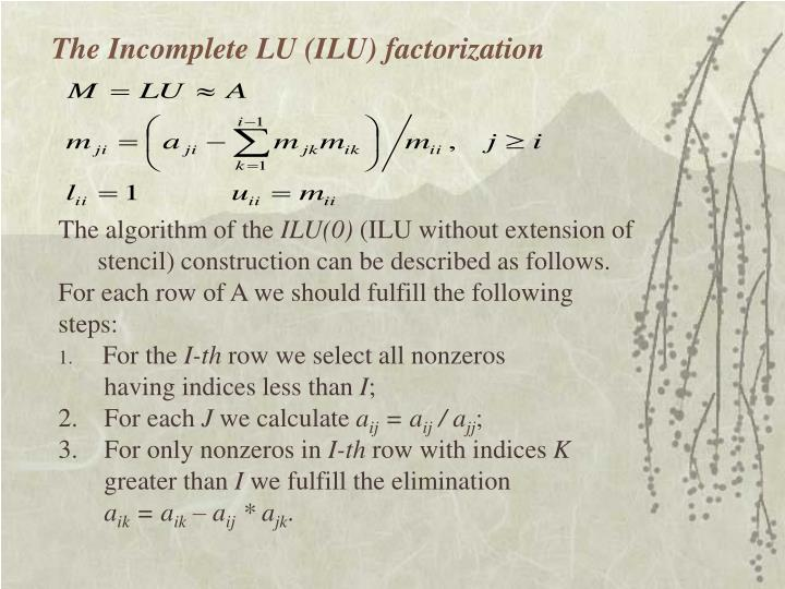 The Incomplete LU (ILU) factorization