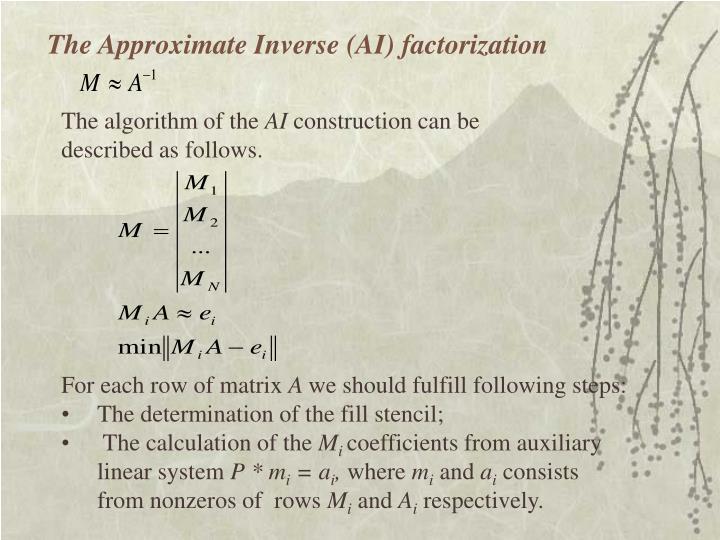 The Approximate Inverse (AI) factorization