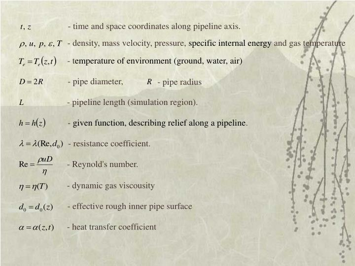 - time and space coordinates along pipeline axis.