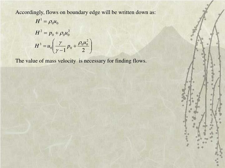 Accordingly, flows on boundary edge will be written down as:
