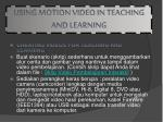 using motion video in teaching and learning