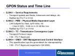 gpon status and time line