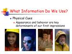 what information do we use5