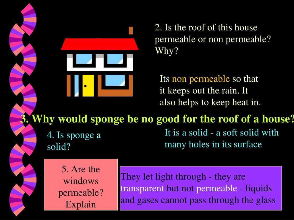 2. Is the roof of this house permeable or non permeable?  Why?