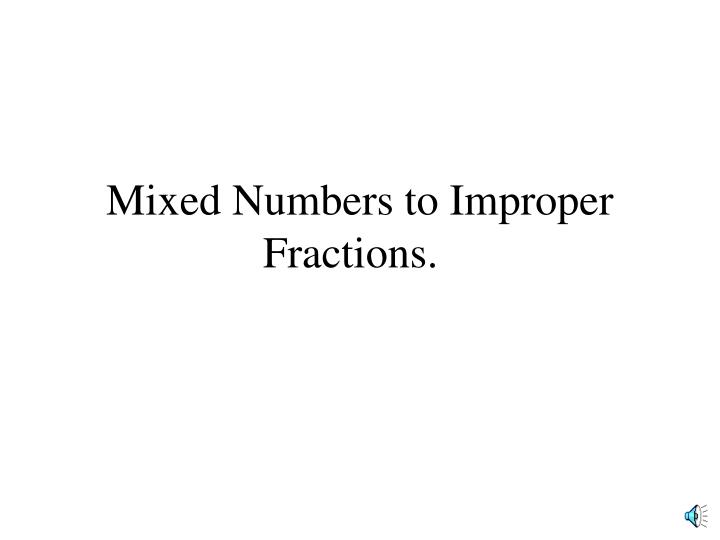 mixed numbers to improper fractions n.