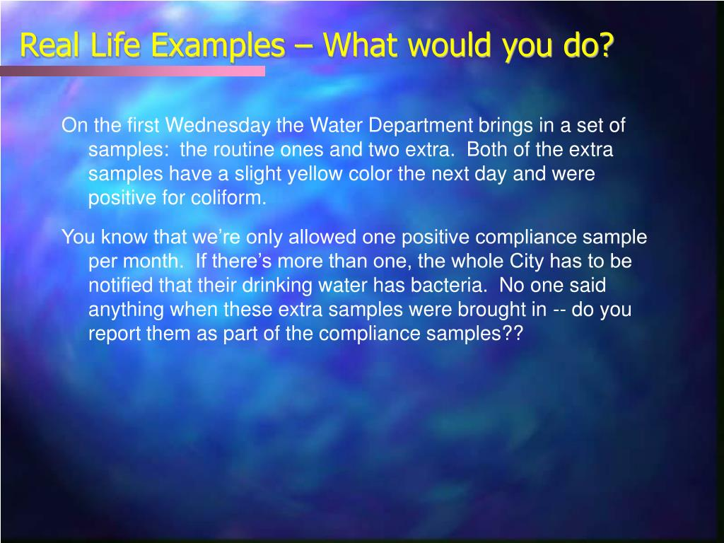Real Life Examples – What would you do?