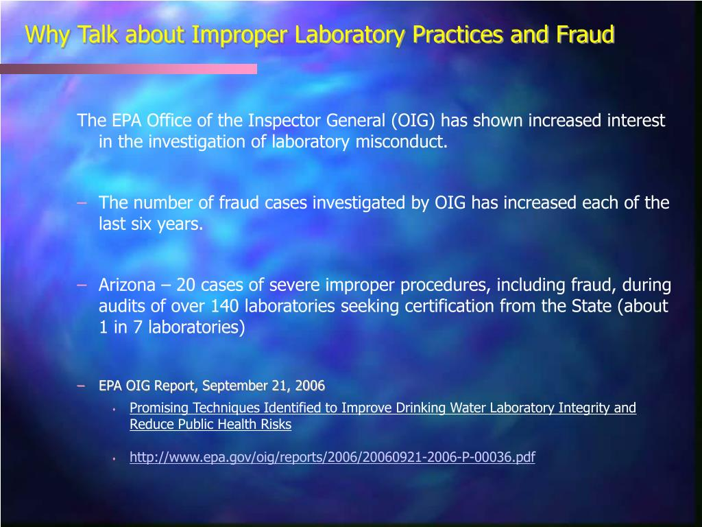 The EPA Office of the Inspector General (OIG) has shown increased interest in the investigation of laboratory misconduct.
