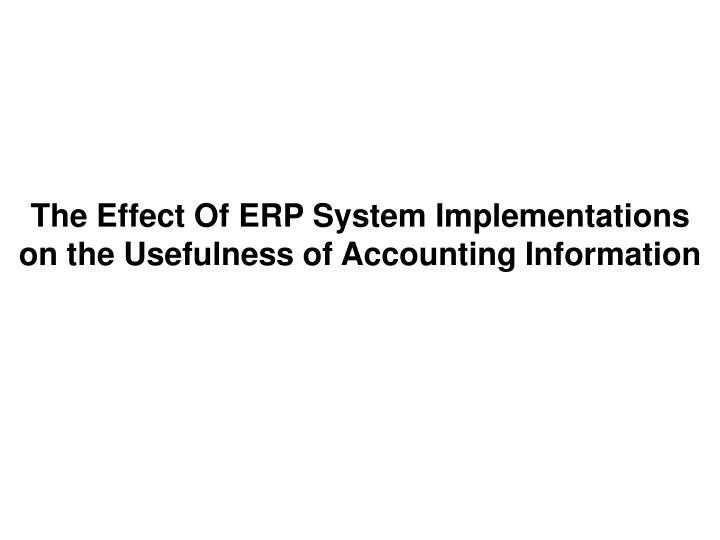 The effect of erp system implementations on the usefulness of accounting information