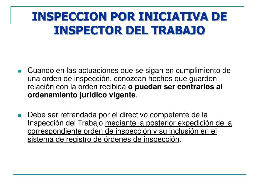 INSPECCION POR INICIATIVA DE INSPECTOR DEL TRABAJO