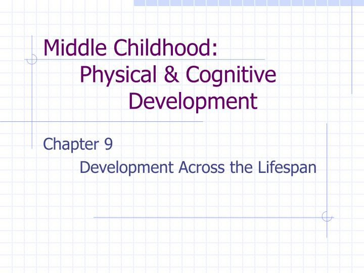 middle childhood physical cognitive development n.