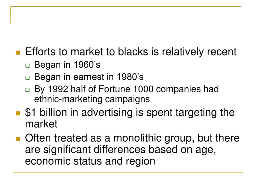 Efforts to market to blacks is relatively recent