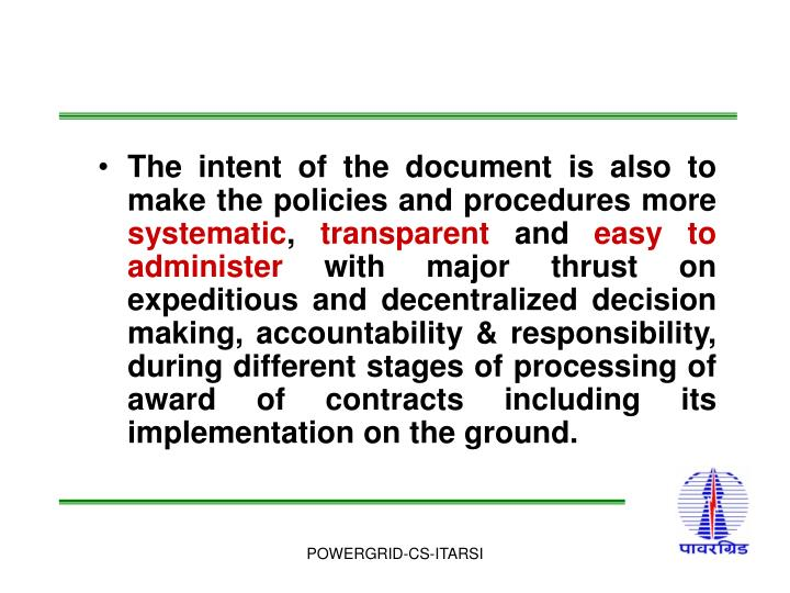 The intent of the document is also to make the policies and procedures more