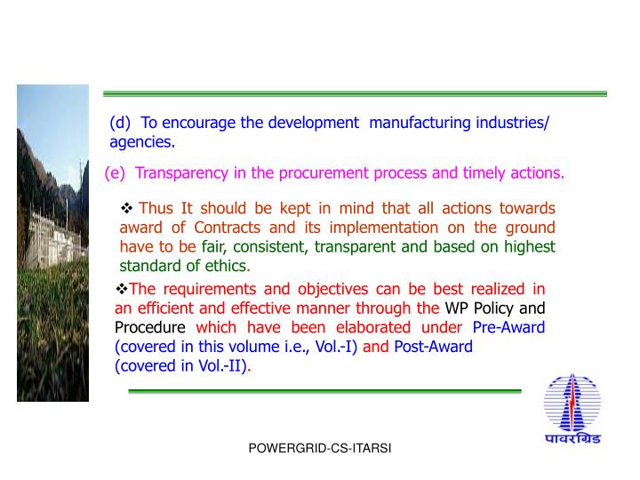 (d)  To encourage the development  manufacturing industries/ agencies.
