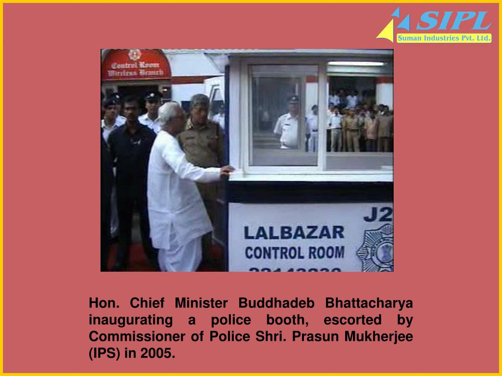 Hon. Chief Minister Buddhadeb Bhattacharya inaugurating a police booth, escorted by Commissioner of Police Shri. Prasun Mukherjee (IPS) in 2005.