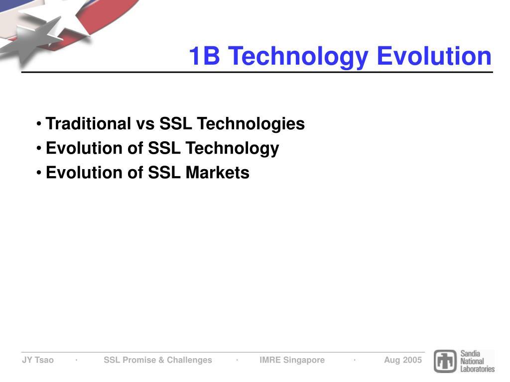 1B Technology Evolution