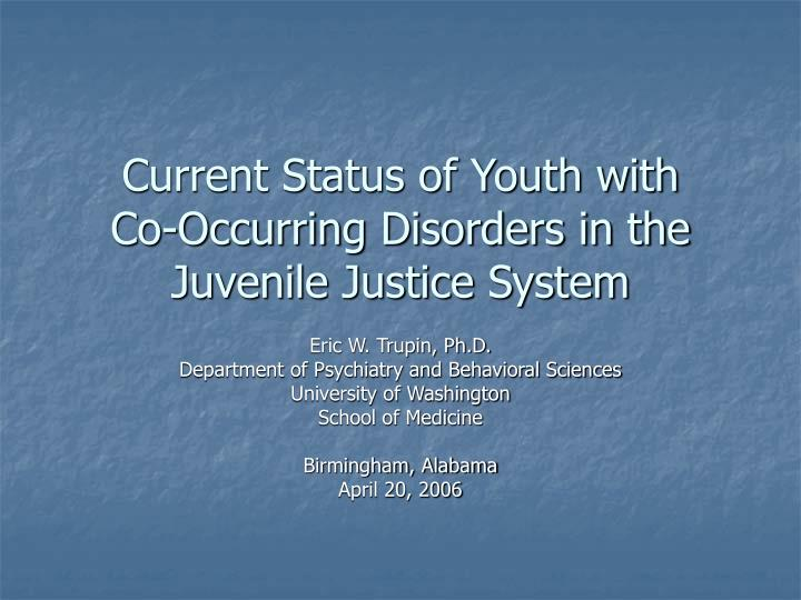 current status of youth with co occurring disorders in the juvenile justice system n.