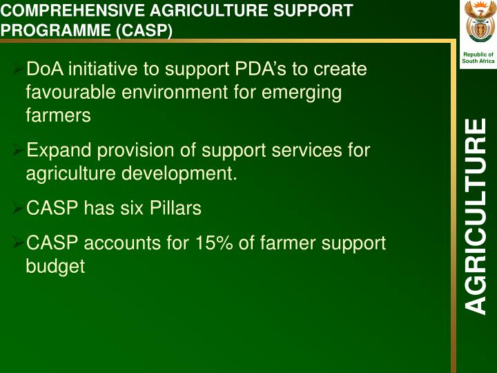 COMPREHENSIVE AGRICULTURE SUPPORT PROGRAMME (CASP)