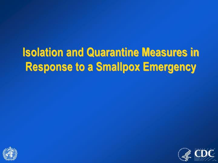 isolation and quarantine measures in response to a smallpox emergency n.