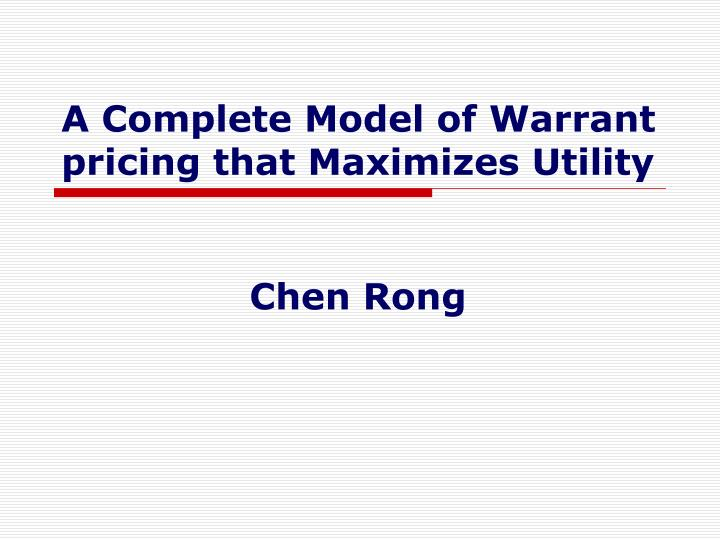 a complete model of warrant pricing that maximizes utility n.