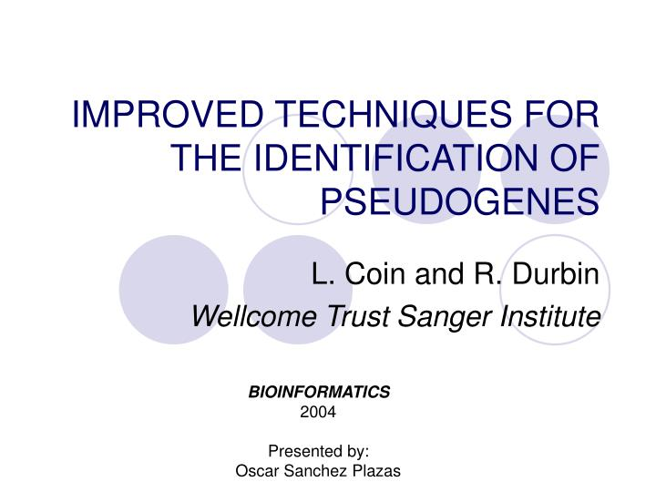 improved techniques for the identification of pseudogenes n.