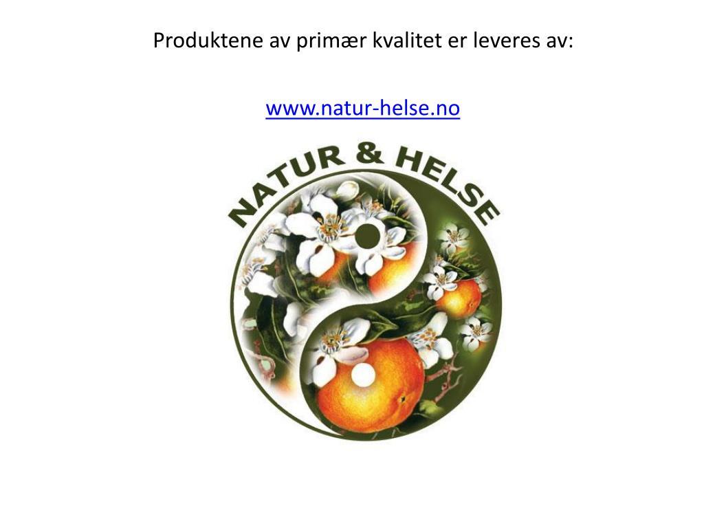 Produktene av primær kvalitet er leveres av: