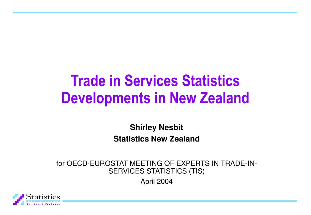 trade in services statistics developments in new zealand l.