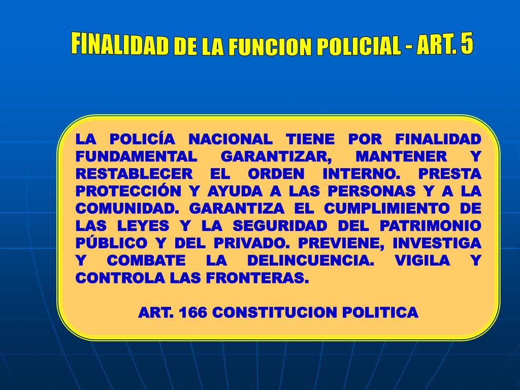 FINALIDAD DE LA FUNCION POLICIAL - ART. 5