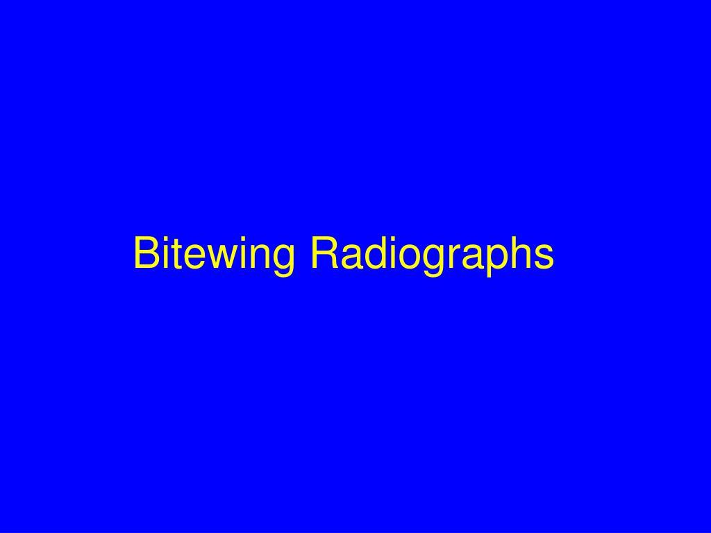 Bitewing Radiographs
