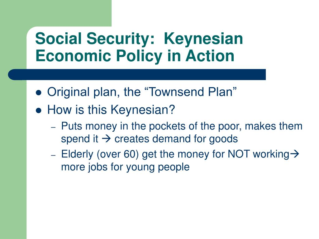 Social Security:  Keynesian Economic Policy in Action
