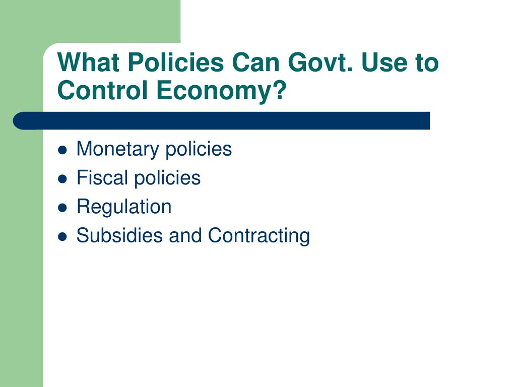 What Policies Can Govt. Use to Control Economy?
