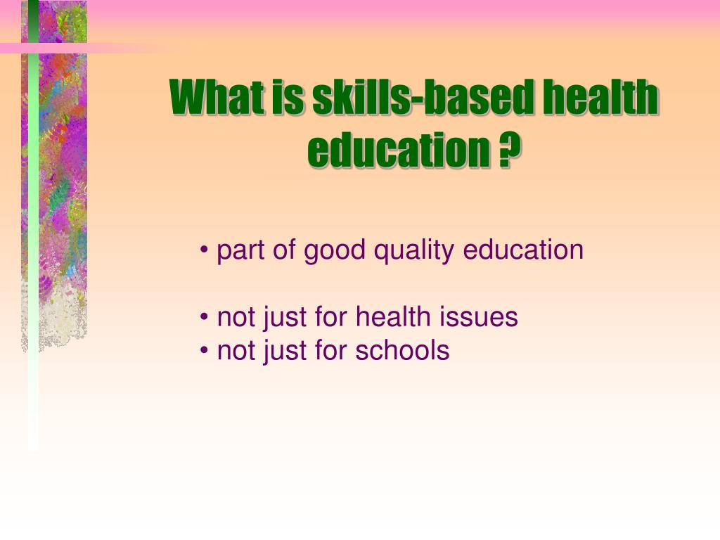 What is skills-based health education ?