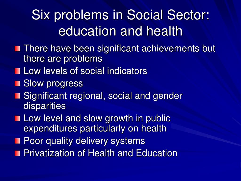 Six problems in Social Sector: education and health