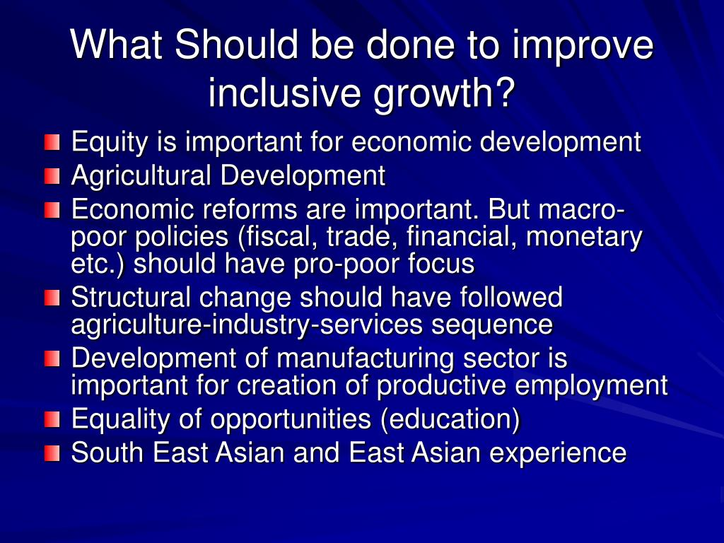 What Should be done to improve inclusive growth?