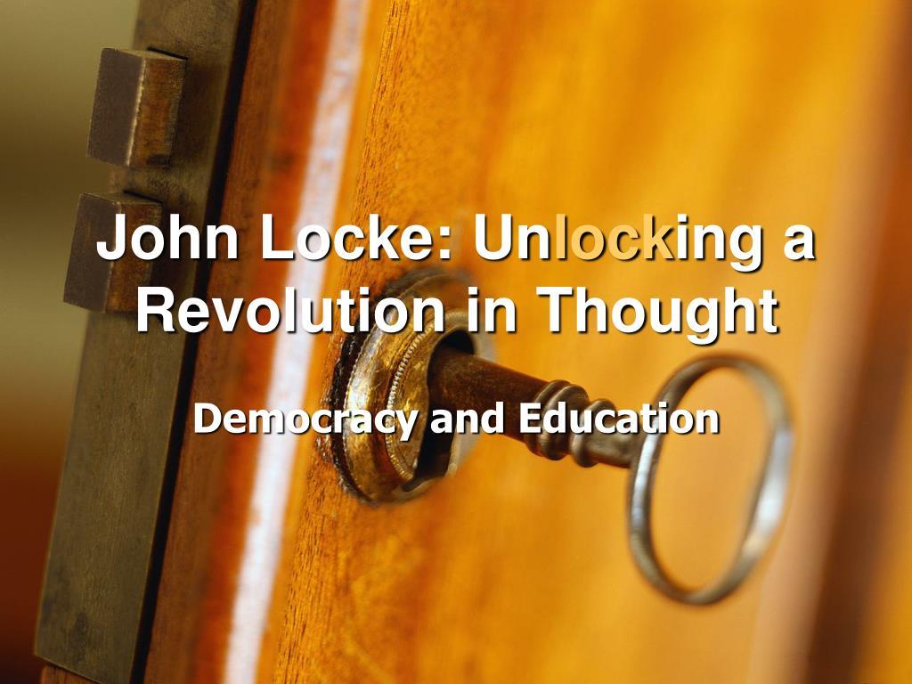 john locke un lock ing a revolution in thought l.