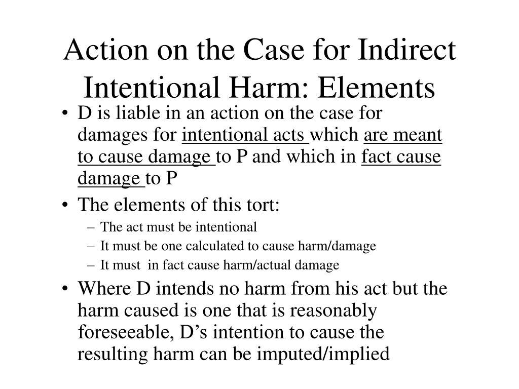 Action on the Case for Indirect Intentional Harm: Elements