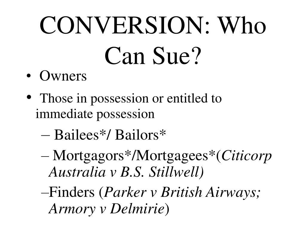 CONVERSION: Who Can Sue?